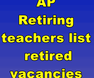 AP Retiring teachers list - retired vacancies